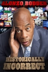 Alonzo Bodden: Historically Incorrect